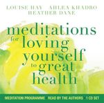 Meditations for Loving Yourself to Great Health - Louise L. Hay