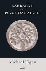 Kabbalah and Psychoanalysis - Michael Eigen