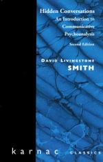 Hidden Conversations : An Introduction to Communicative Psychoanalysis - David L. Smith