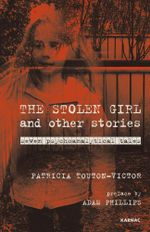 The Stolen Girl and Other Stories : Seven Psychoanalytical Tales - Patricia Touton-Victor