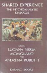 Shared Experience : The Psychoanalytic Dialogue - Luciana Nissim Momigliano