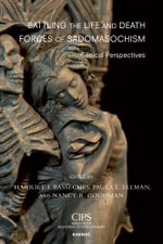 Battling the Life and Death Forces of Sadomasochism : Clinical Perspectives