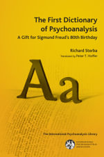 The First Dictionary of Psychoanalysis : A Gift for Sigmund Freud's 80th Birthday - Richard Sterba