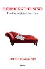 Shrinking the News : Headline Stories on the Couch - Coline Covington