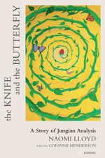 The Knife and the Butterfly : A Story of a Jungian Analysis - Naomi Lloyd