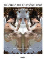 Touching the Relational Edge : Body Psychotherapy - Asaf Rolef Ben-Shahar