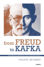 From Freud To Kafka : The Paradoxical Foundation of the Life-and-Death Instinct - Philippe Refabert