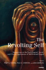 The Revolting Self : Perspectives on the Psychological, Social, and Clinical Implications of Self-Directed Disgust