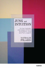 Jung and Intuition : On the Centrality and Variety of Forms of Intuition in Jung and Post-Jungians - Nathalie Pilard