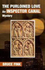The Purloined Love : An Inspector Canal Mystery - Bruce Fink
