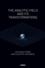 The Analytic Field and its Transformations - Giuseppe Civitarese