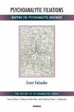 Psychoanalytic Filiations : Mapping the Psychoanalytic Movement - Ernst Falzeder
