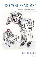 Do You Read Me? : Learning Difficulties, Dyslexia and the Denial of Meaning - J.F. Miller
