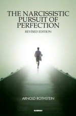 The Narcissistic Pursuit of Perfection - Arnold Rothstein