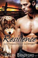 Southwestern Shifters : Resilience - Bailey Bradford