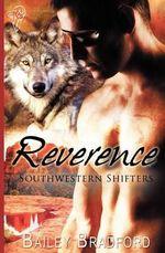 Southwestern Shifters : Reverence - Bailey Bradford