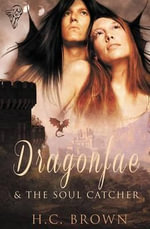 Dragonfae : Dragonfae & the Soul Catcher - H C Brown