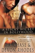 International Men of Sports : A Sticky Wicket in Bollywood - T a Chase