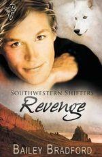 Southwestern Shifters : Revenge - Bailey Bradford