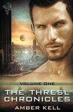 The Thresl Chronicles Volume One - Amber Kell