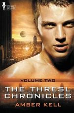 The Thresl Chronicles Vol 2 - Amber Kell