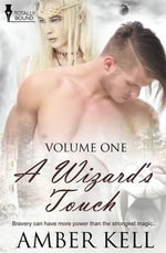 A Wizard's Touch : Volume One - Amber Kell
