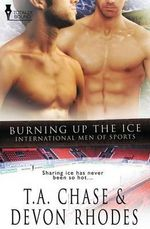 International Men of Sports : Burning Up the Ice - T a Chase