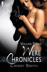 Were Chronicles Volume Three - Crissy Smith
