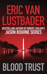 Blood Trust : The Jack McClure Series Book 3 - Eric Van Lustbader