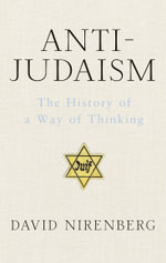 Anti-Judaism - David Nirenberg