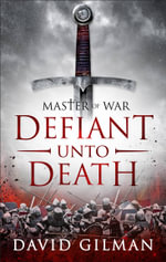 Defiant Unto Death : Master of War - David Gilman