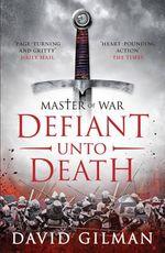 Defiant Unto Death : Master of War - David Gilman