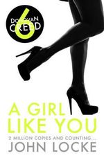 A Girl Like You : Donovan Creed Series : Book 6 - John Locke