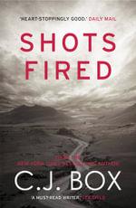Shots Fired - C. J. Box