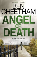 Angel of Death : A Steel City Thriller - Ben Cheetham