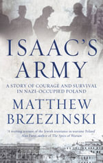 Isaac's Army : Britain and the Persecuted 1933 - 2013 - Matthew Brzezinski