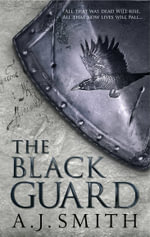 The Black Guard : The Long War Series : Book 1 - A. J. Smith