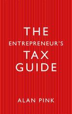 The Entrepreneurs Tax Guide - Alan Pink