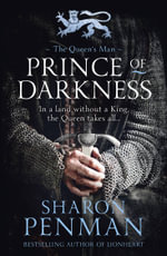 Prince of Darkness : The Queen's Man - Sharon Penman