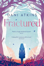 Fractured : What if life offered you a second chance? - Dani Atkins