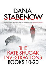 The Kate Shugak Investigation - Box Set : A Kate Shugak Investigation: Books 10 - 20 - Dana Stabenow
