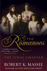 The Romanovs: The Final Chapter : An Underground History of Paris - Robert K. Massie
