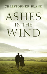 Ashes In The Wind - Chrsitopher Bland