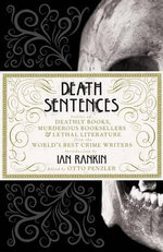 Death Sentences : Stories of Deathly Books, Murderous Booksellers and Lethal Literature