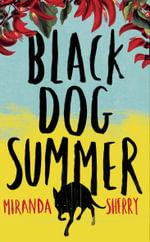 Black Dog Summer - Miranda Sherry