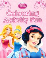Disney Princess : Colour Activity Fun
