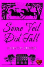 Some Veil Did Fall - Kirsty Ferry