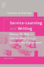 Service-learning and Writing : Paving the Way for Literacy(ies) Through Community Engagement