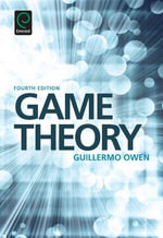 Game Theory : An Introduction to Game Theory - Guillermo Owen