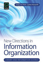 New Directions in Information Organization : Language and the Body in Motion